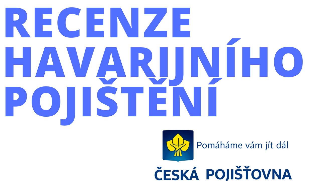 Havarijní pojištění u České pojišťovny – recenze